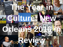 the-year-in-culture-new-orleans-2016-in-review